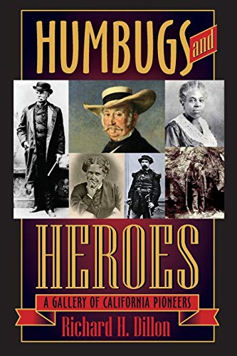 9781618090546: Humbugs and Heroes: A Gallery of California Pioneers