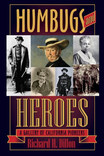 9781618097057: Humbugs and Heroes: A Gallery of California Pioneers