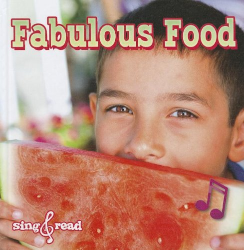 Fabulous Food (Sing and Read, Healthy Habits K-2): Cleland, Jo