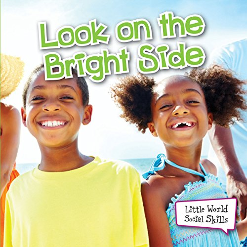 Look on the Bright Side (Little World Social Skills): Reed, Cristie