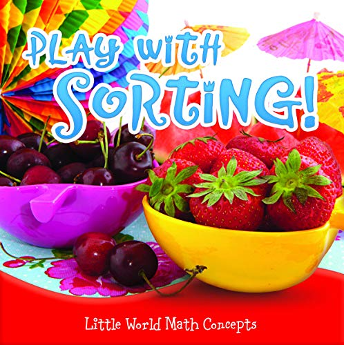 9781618102041: Playing with Sorting! (Little World Math Concepts)