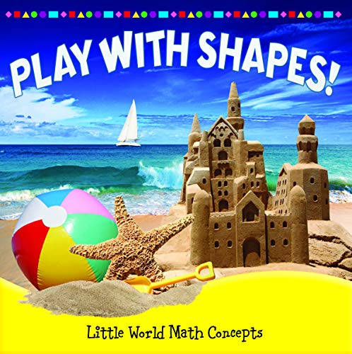 Playing with Shapes! (Little World Math Concepts: Level F): Markovics, Joyce