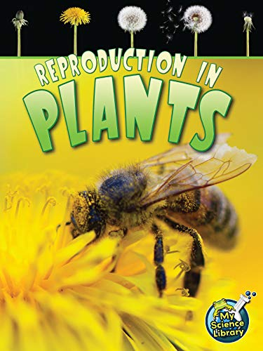9781618102232: Reproduction in Plants (My Science Library, 3-4)