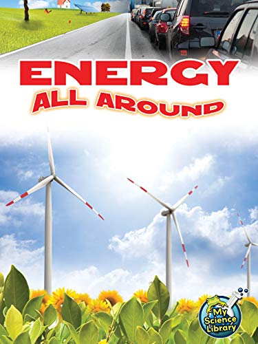 9781618102287: Energy All Around (My Science Library)