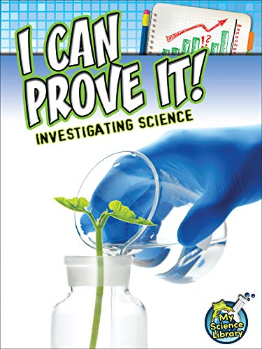 9781618102447: I Can Prove It! Investigating Science (My Science Library)