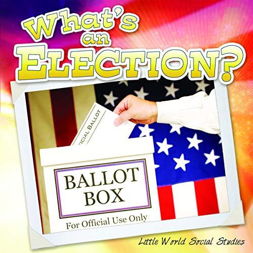 What's an Election? (Little World Social Studies (Paperback)): Nancy Kelly Allen