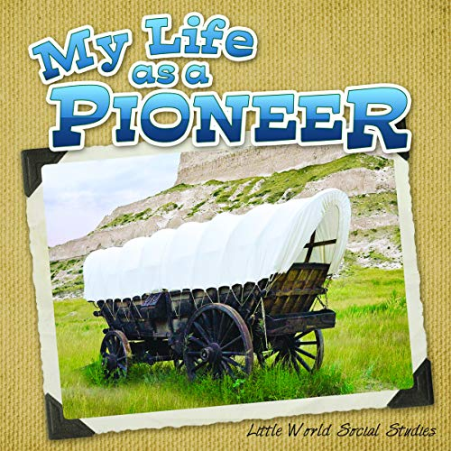 9781618102805: My Life as a Pioneer (Little World Social Studies)