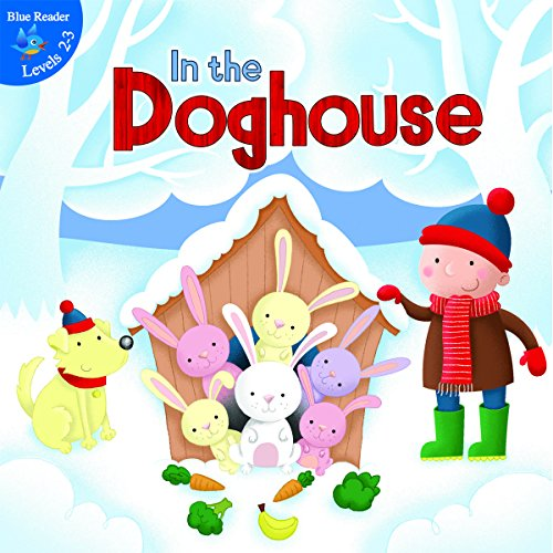 9781618103321: In the Doghouse (Little Birdie Readers)