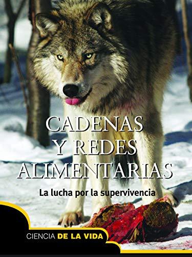 9781618104670: Cadenas y redes alimentarias / Food Chains and Webs: La Lucha Por La Supervivencia (Exploremos la ciencia / Let's Explore Science) (Spanish Edition)