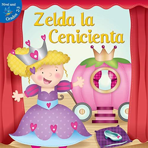 9781618105448: Zelda la cenicienta (Alitas Azules: Niveles 2-3)