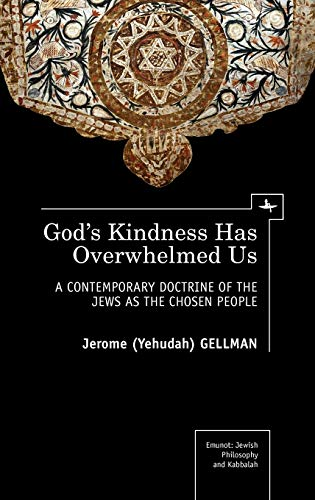 9781618111708: God's Kindness Has Overwhelmed Us: A Contemporary Doctrine of the Jews as the Chosen People (Emunot: Jewish Philosophy and Kabbalah)