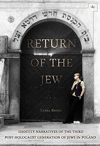 9781618112460: Return of the Jew: Identity Narratives of the Third Post-Holocaust Generation of Jews in Poland (Jews of Poland)
