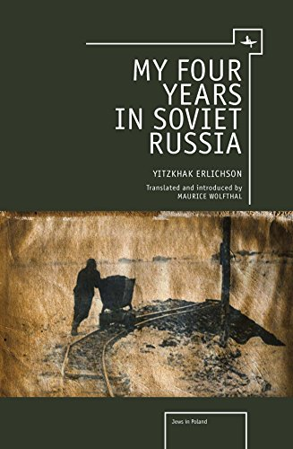 My Four Years in Soviet Russia: Yitzhak Erlichson
