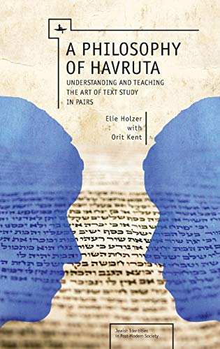 9781618112903: A Philosophy of Havruta: Understanding and Teaching the Art of Text Study in Pairs (Jewish Identities in Post-Modern Society)