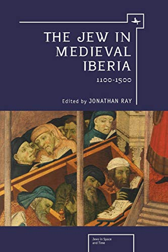 9781618112927: The Jew in Medieval Iberia: 1100-1500 (Jews in Space and Time)