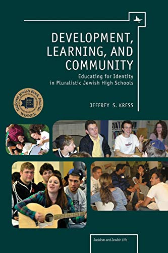 9781618112941: Development, Learning, and Community: Educating for Identity in Pluralistic Jewish High Schools (Judaism and Jewish Life)