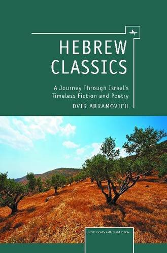 9781618113009: Hebrew Classics: A Journey Through Israel's Timeless Fiction and Poetry (Israel: Society, Culture, and History)