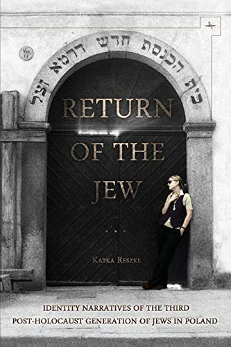 9781618113085: Return of the Jew: Identity Narratives of the Third Post-Holocaust Generation of Jews in Poland (Jews of Poland)