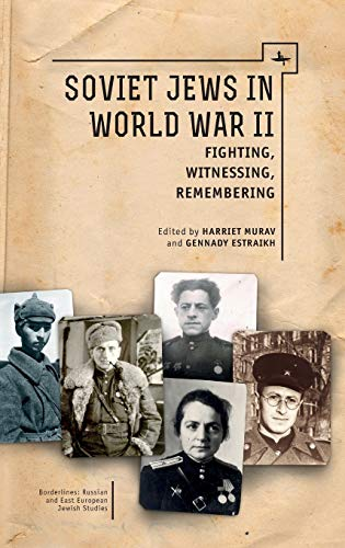 9781618113139: Soviet Jews in World War II: Fighting, Witnessing, Remembering (Borderlines: Russian and East European-Jewish Studies)