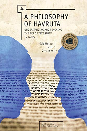 9781618113856: A Philosophy of Havruta: Understanding and Teaching the Art of Text Study in Pairs (Jewish Identities in Post-Modern Society)