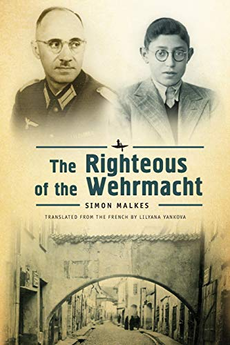 The Righteous of the Wehrmacht (Reference Library of Jewish Intellectual History): Malkes, Simon