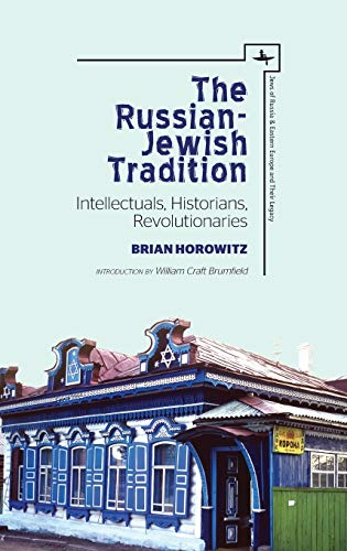 9781618115560: The Russian-Jewish Tradition: Intellectuals, Historians, Revolutionaries (Jews of Russia & Eastern Europe and Their Legacy)