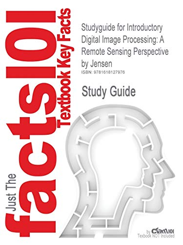 Studyguide for Introductory Digital Image Processing: A: Cram101 Textbook Reviews;