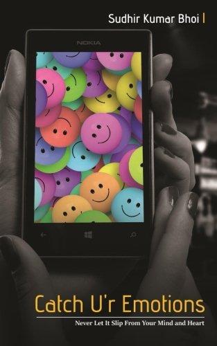 Catch U r Emotions: Never Let It: Sudhir Kumar Bhoi