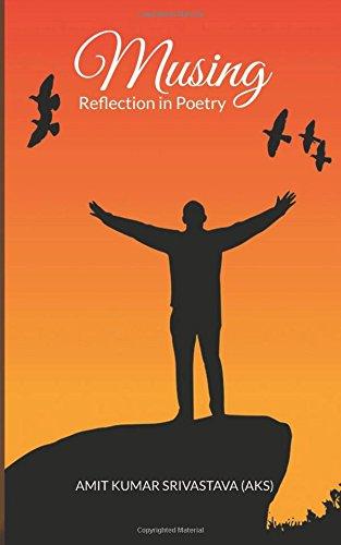 Musing: Reflection in Poetry: Srivastava, Amit Kumar
