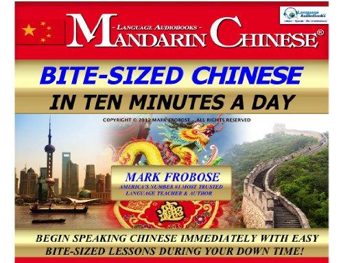 Bite-Sized Mandarin Chinese in Ten Minutes a: Mark Frobose