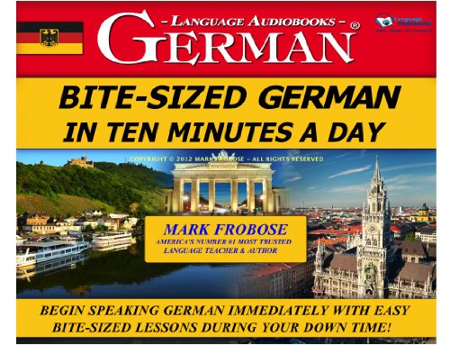 9781618160508: Bite-Sized German in Ten Minutes a Day - 5 One Hour Audio CDs (English and German Edition)