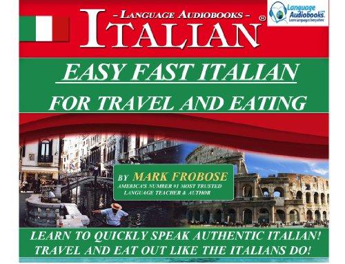 Easy Fast Italian for Travel & Eating: Mark Frobose