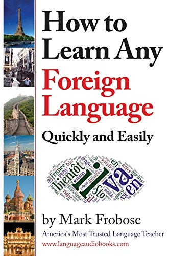 How to Learn Any Foreign Language Quickly: Mark Frobose