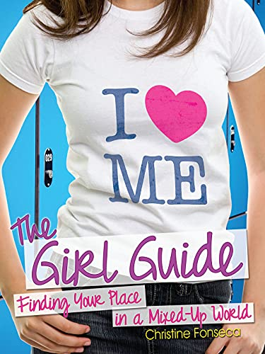 The Girl Guide: Finding Your Place in a Mixed-Up World: Fonseca, Christine