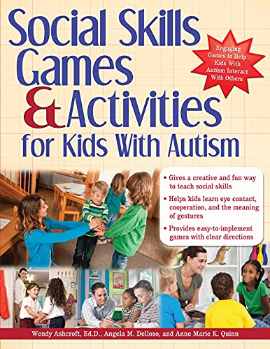Social Skills Games and Activities for Kids with Autism: Ashcroft, Wendy; Delloso, Angie; Quinn, ...