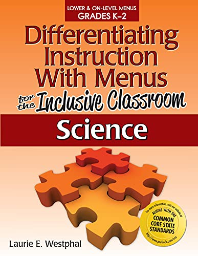 Differentiating Instruction with Menus for the Inclusive Classroom: Science (Grades K-2): Westphal,...