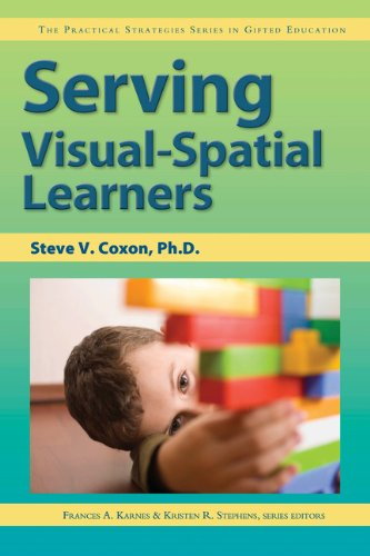 9781618210470: Serving Visual-Spatial Learners: The Practical Strategies Series in Gifted Education (Practical Strategies in Gifted Education)