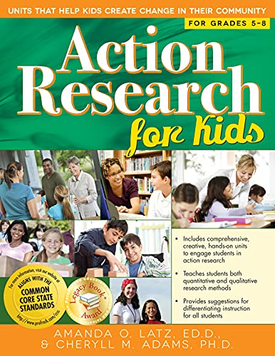 Action Research for Kids: Units That Help Kids Create Change in Their Community: Adams Ph.D., ...