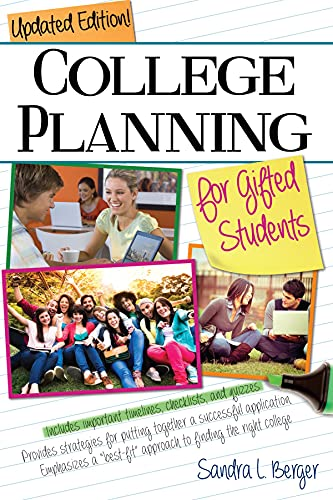College Planning for Gifted Students: Choosing and Getting Into the Right College: Berger, Sandra L...