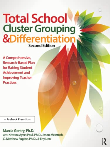 9781618211613: Total School Cluster Grouping and Differentiation: A Comprehensive, Research-Based Plan for Raising Student Achievement and Improving Teacher Practices