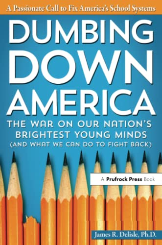 9781618211668: Dumbing Down America: The War on Our Nation's Brightest Young Minds (And What We Can Do to Fight Back)