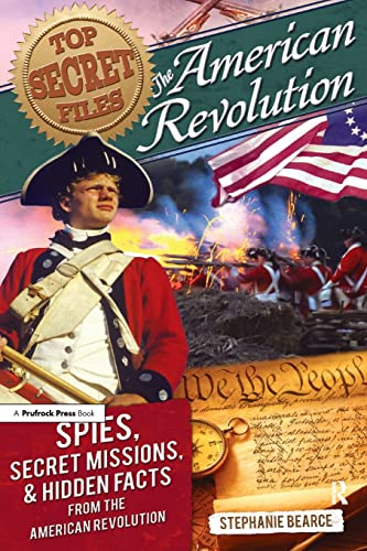 Top Secret Files: American Revolution: Spies, Secret Missions, and Hidden Facts from the American ...