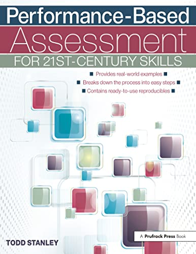 Performance-Based Assessment for 21st-Century Skills: Stanley, Todd