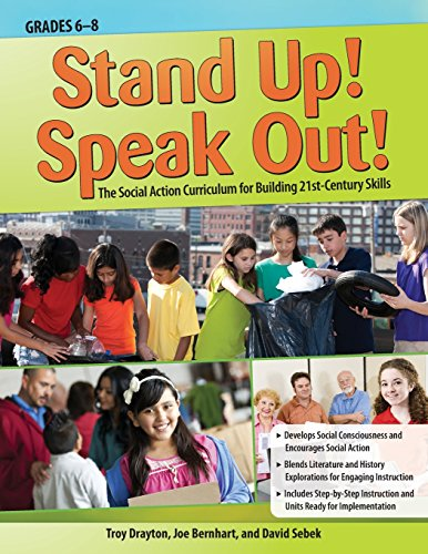 Stand Up! Speak Out!: The Social Action Curriculum for Building 21st-Century Skills: Drayton, Troy;...