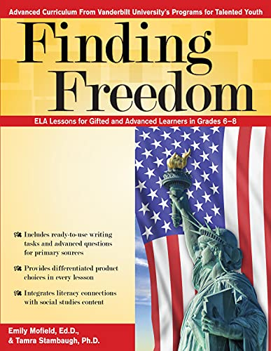 Finding Freedom: Common Core Ela Lessons for Gifted and Advanced Learners in Grades 6-8: Mofield, ...
