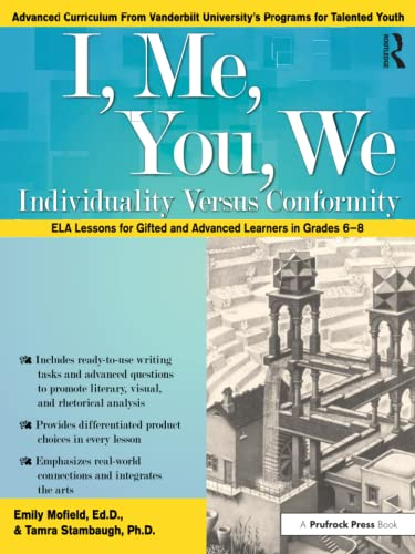 9781618214959: I, Me, You, We: Individuality Versus Conformity: Common Core ELA Lessons for Gifted and Advanced Learners in Grades 6-8