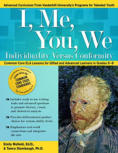 9781618214966: I, Me, You, We: Individuality Versus Conformity: Common Core ELA Lessons for Gifted and Advanced Learners in Grades 6-8