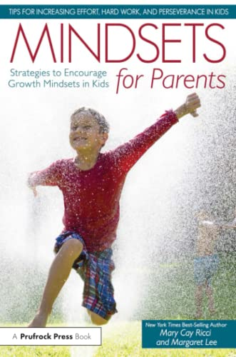 Mindsets for Parents: Strategies to Encourage Growth Mindsets in Kids: Margaret Lee; Mary Cay Ricci