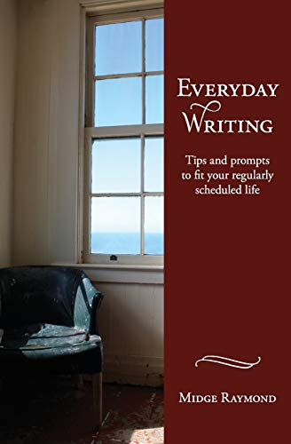 9781618220110: Everyday Writing: Tips and Prompts to Fit Your Regularly Scheduled Life