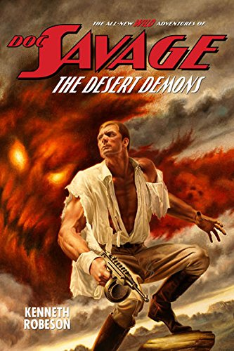 9781618270054: Doc Savage: The Desert Demons Deluxe Hardcover (The All New Wild Adventures Of Doc Savage) (Signed)